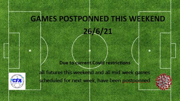 Games postponed this weekend 26/6/21